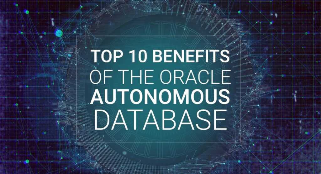 benefits-of-oracle-autonomous-database