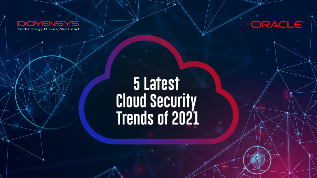 5-latest-cloud-security-trends-of-2021