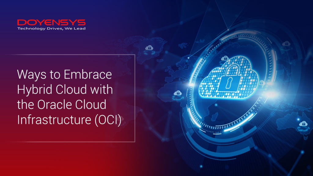 ways-to-embrace-hybrid-cloud-with-the-oracle-cloud-infrastructure