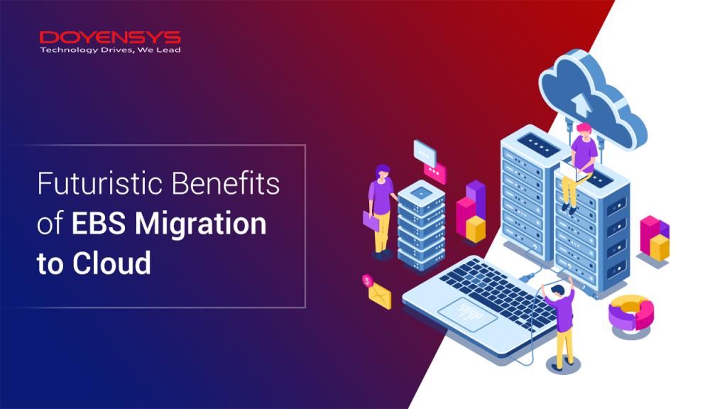 futuristic-benefits-of-having-ebs-migration